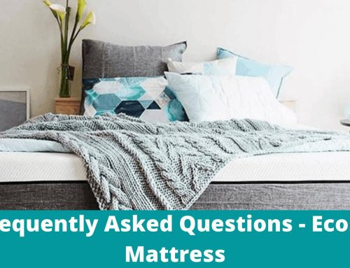 Frequently Asked Question | Ecosa Mattress
