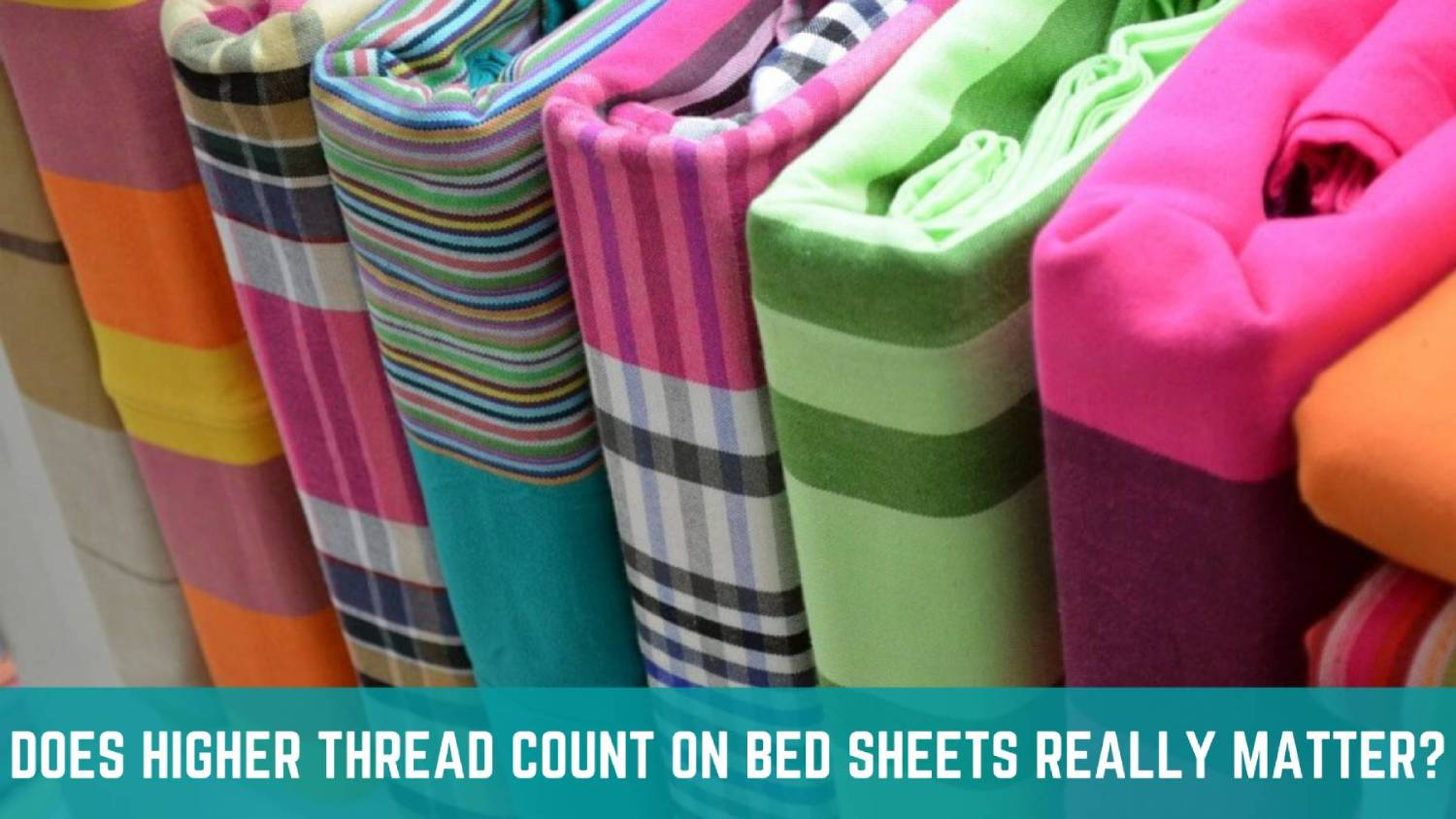 Does thread Count for Bedsheet Really matters?