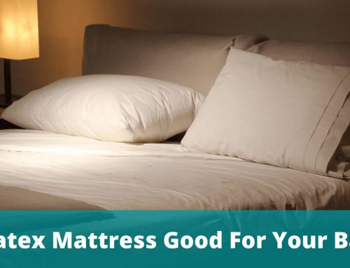 Is Latex Mattress Good For Your Back?