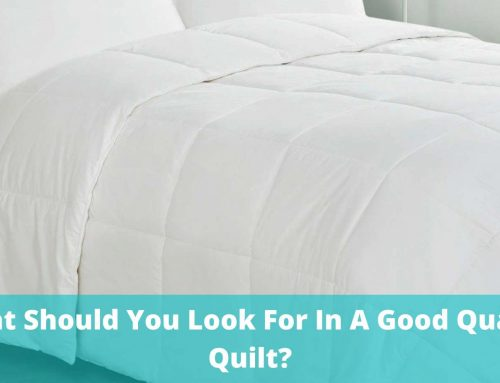 What to look for in a good quality quilt?